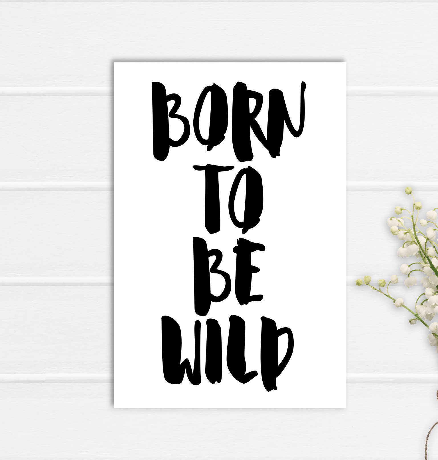 Born to be Wild Print Poster