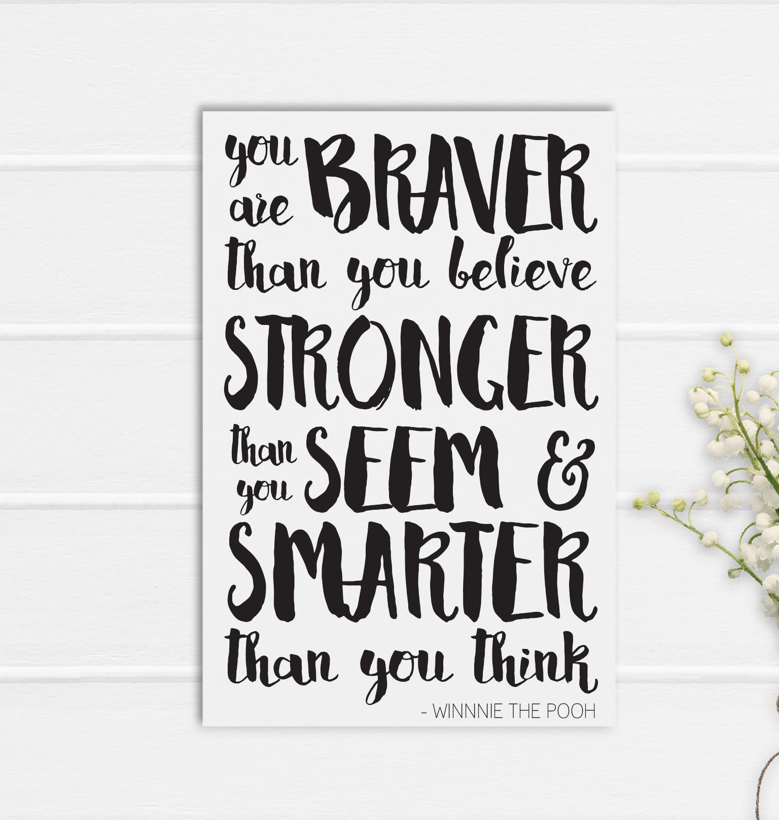 Be Braver Print Poster