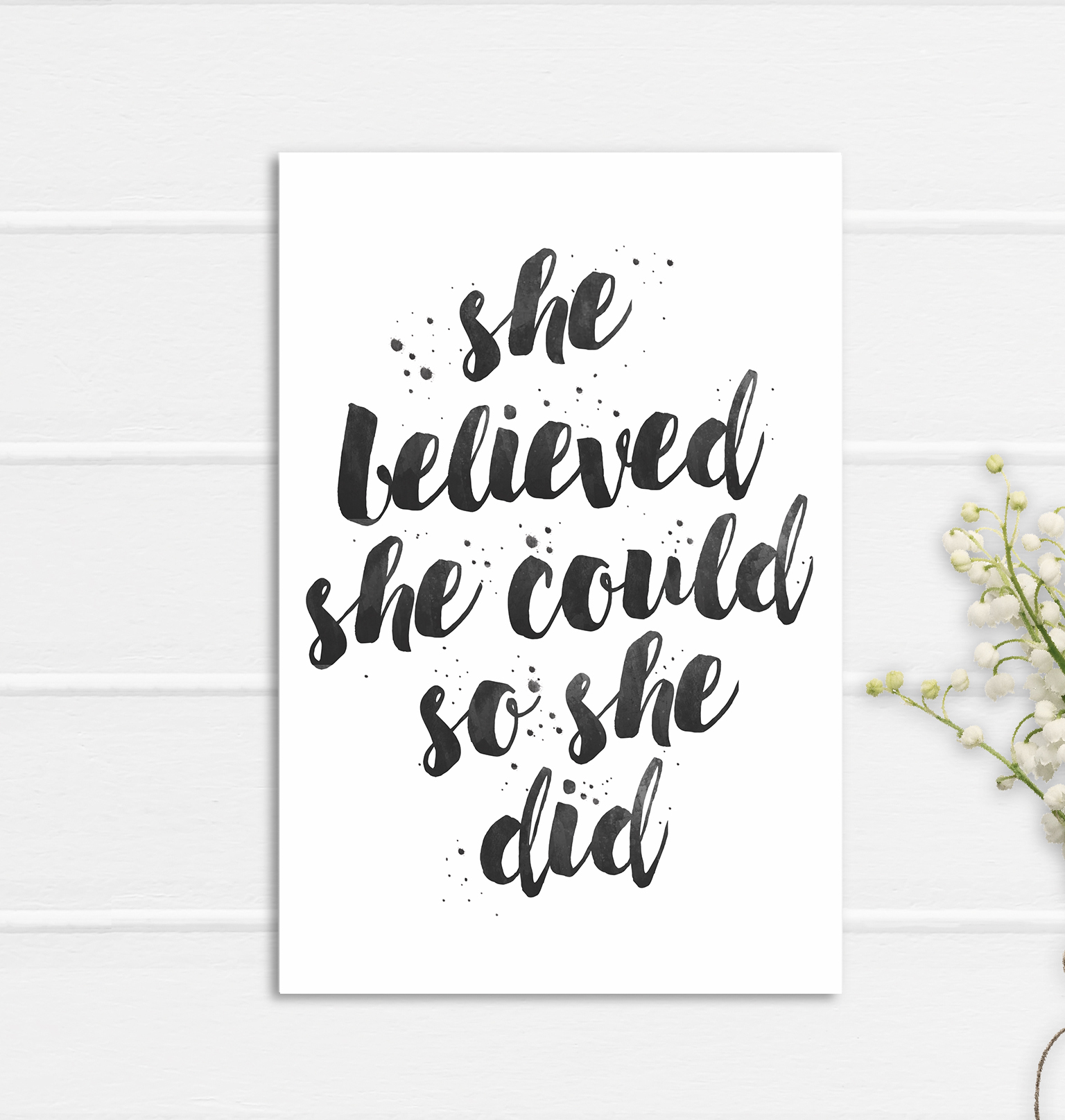 She Believed Print Poster